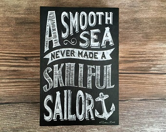 Wood Print Block: A Smooth Sea Never Made a Skillful Sailor