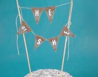 "Gender reveal Burlap Cake topper, baby shower, ""He or She"" A180 - baby shower cake banner topper"