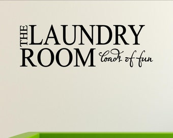The laundry room. Loads of Fun Vinyl Wall words quotes and sayings #0213
