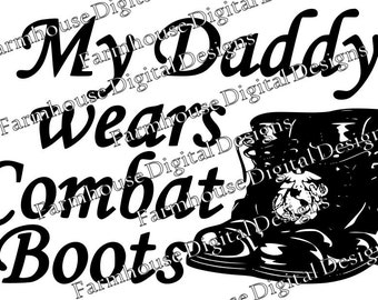 MARINES Daddy/Mommy/Hero/Soldier Wears Combat Boots .svg/.dfx/.png for use w/ Silhouette Studio and other Cutters -- Instant Download Active