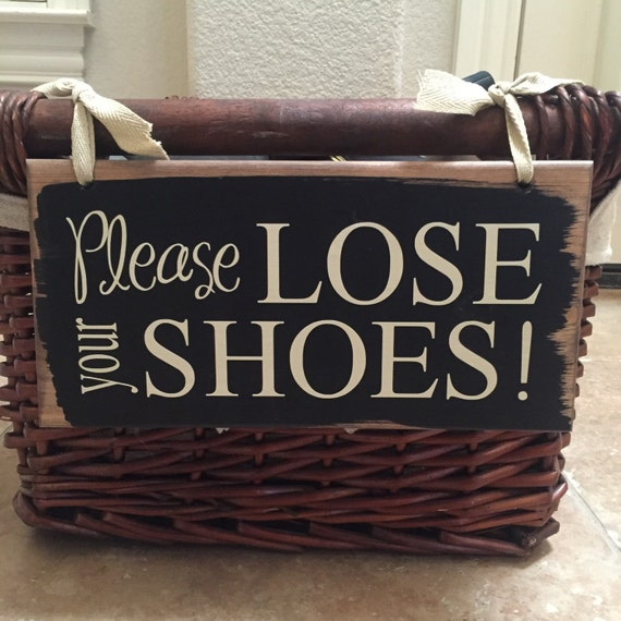 Please Lose Your Shoes Custom Sign ~ Please Remove Your Shoes ~ Shoes Sign ~ Please Remove Shoes ~Entry Sign ~Remove Shoes ~Shoe Basket Sign