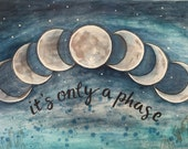 It's Only A Phase 11x17 Poster Art Moon Print