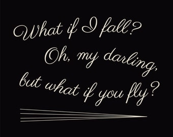 CANVAS: What If I Fall? Oh, my darling, but what if you fly? Dreams QUOTE (quote image, various sizes)