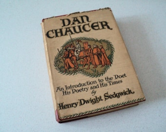 1930s Chaucer: An Introduction to the Poet, His Poetry and His Times by Henry Sedgwick  Bobbs-Merrill Geoffrey Chaucer