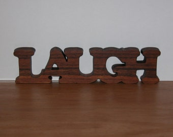 Laugh - Home Decor Wooden Sign for Your Desk, Shelf or Table - Gift Idea