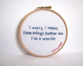 Columbo Quotes. Hand Embroidery Hoop Art.  White and Navy. 5 x 5 Inch Stitched Picture