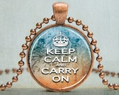 End of JULY SALE Keep Calm and Carry On Art Pendant Picture Pendant (705)