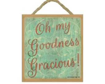 """Oh My Goodness Gracious Southern Style Sign Plaque 5""""x5"""""""