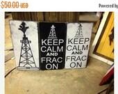 Oilfield Art, Keep Calm  (Your Choice) On 12x24 Sign, Frac On, Drill Baby Drill, Oilfield Art, Drill On, Oilfield Home Decor, Wyoming, Texa