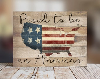 Proud To Be An American Sign, Americana Wall Decor, Fourth of July Wall Decoration