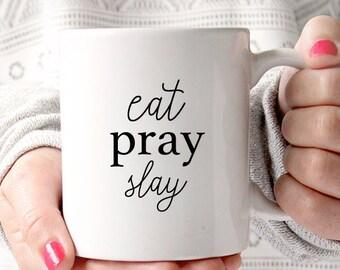 Eat Pray Slay Coffee Mug