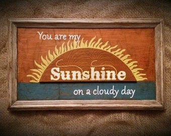 You Are My Sunshine decor sign