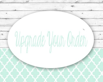 Upgrade Your Order - Please only purchase if you need to make changes to an existing order