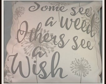 Dandelion wishes pillow, some see a weed others see a wish, inspirational throw pillow, gray pillow, difficult times gift, cope gift