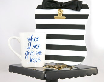 Coffee Mug, When I Rise Give Me Jesus Coffee Mug, christian coffee mug, ceramic mug, gift, quote mug, custom mug, coffee cup