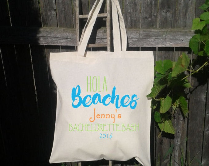 Hola Beaches, Bachelorette Party Bag, Customize Bach Party Gift Bags, Cinch Backpack or Canvas Tote