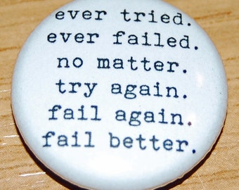 Fail Better Button Badge 25mm / 1 inch Samuel Beckett Quote