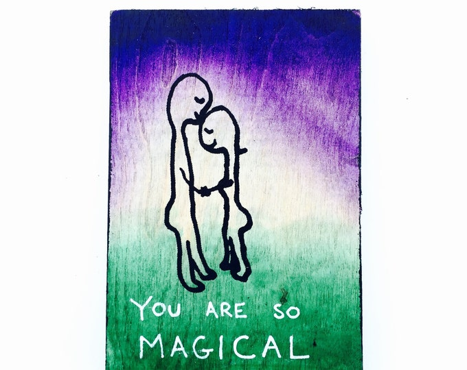 You Are So Magical