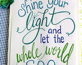 ART PRINT - Shine Your Light  - Digital Art Print - Inspirational print - hand lettered art print  - Hand Lettering- faith