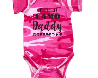 Father's Day If I'm In Camo Daddy Dressed Me Short Sleeve Infant Bodysuit, Baby Shower, Fathers Day