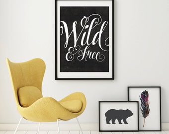 Wild & Free - Printable Art - Instant Download - 5 SIZES INCLUDED.