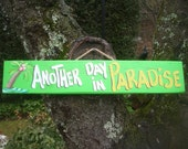 ANOTHER DAY in PARADISE - Tropical Pool Patio Beach House Hot Tub Tiki Bar Hut Parrothead Handmade Wood Sign Plaque