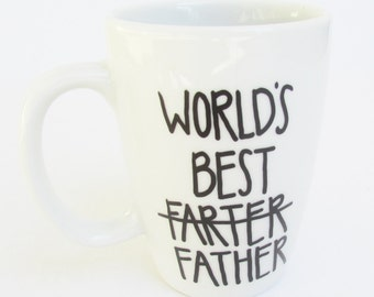 Worlds Best Farter Father - Funny Coffee Mug for Fathers Day