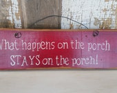 """Barn red, """"What happens on the porch STAYS on the porch!"""" rustic sign."""