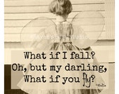 Magnet #82 - Vintage Girl With Wings - What If I Fall?  Oh, But My Darling, What If You Fly?