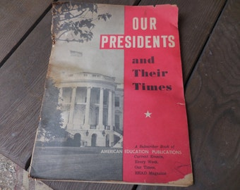"""Vintage 1950s to 1960s Magazine """"Our Presidents""""  and Their Times Learning History American Education Publications Wesleyan University"""