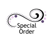 Special order for Micha D