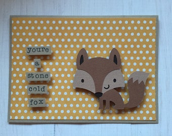 You Are a Stone Cold Fox Card