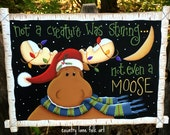 Moose sign, hand painted, wooden sign, Christmas decor, Christmas moose, country Christmas, primitive decor, moose art, moose decor,
