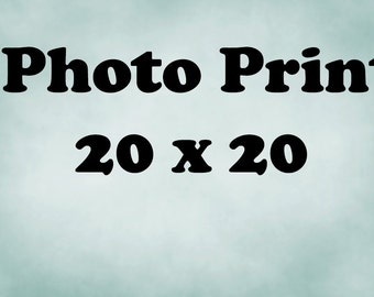 20x20  Archival Lustre --Any Print YOUR CHOICE, Large Wall Art
