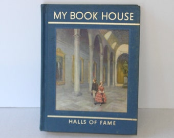 "My Book House Vol 12 ""Halls of Fame"" by Olive Beaupre Miller c.1965 , Children's Book , Blue Hardback Book"