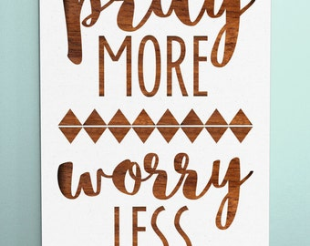 "Wood Sign 12x18 "" Pray More Worry Less """