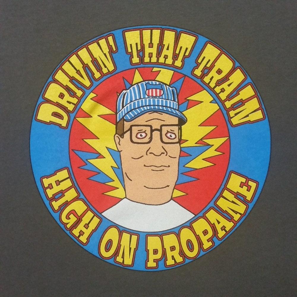 Hank Hill / High On Propane Casey Jones tee shirt Grateful