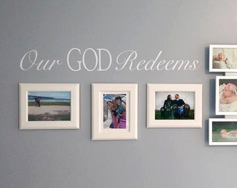 Vinyl Wall Decal - Our God Redeems - Many Color Choices