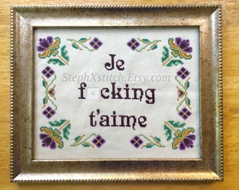 PATTERN MATURE Je F-cking T'aime Funny French Subversive Cross Stitch Instant Download PDF