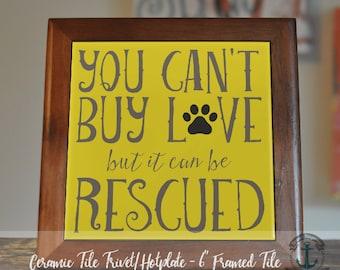 "Trivet Hot Plate: Rescued Love  |  Rescued Pet Decor  |  6"" Ceramic Tile Trivet Kitchen AccessoryProduct Sizes and Pricing via Dropdown Menu"