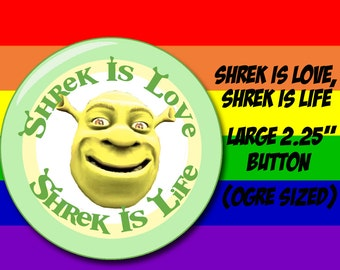 Shrek Button Shrek is Love Shrek is Life.
