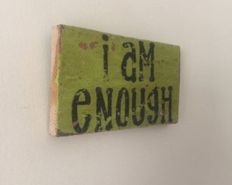 I am Enough Small Rustic Green Distressed Wooden Handpainted Word Art Sign on Reclaimed Wood, The Funki Little Frog Quick Quotes