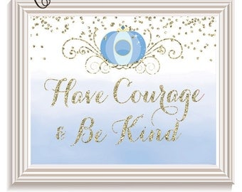 Have Courage & Be Kind Cinderella 8x10 Instant Download Printable Cinderella Party Sign Glass Slipper Carriage Printable Cinderella