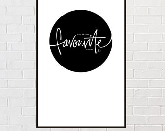 You are my favourite human - Typographic Print by 'imakepictures'