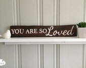 handpainted rustic sign : you are so loved -FREE SHIPPING