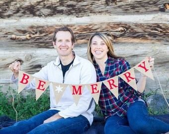 Be Merry Banner - Christmas Decorations - Holiday Photo Prop - Family Photo Prop - Christmas Banner - Holiday Decor - Burlap Banner