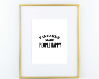 Pancakes Make People Happy Print- Black