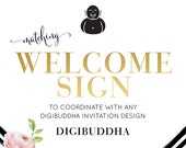 "Welcome Sign MADE TO MATCH any digibuddha Invitation design 8x10"" Printable DiY Candy Bar Mimosa Bar Sign Rustic Glam Shabby Chic Modern"