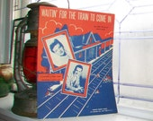 Vintage Sheet Music 1945 Waitin' For The Train To Come In