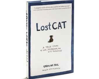 SIGNED! Lost Cat: A True Story of Love, Desperation, and GPS Technology
